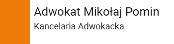 Adwokat Mikołaj Pomin | Kancelaria Adwokacka